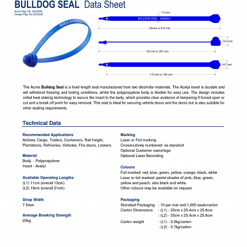 Bulldog Seals. Variable length straps are ideal when one seal is used to secure multiple items or when items can vary by size, such as postbags and cash bags.